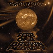 Brownout, Fear Of A Brown Planet (CD)