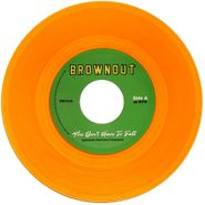 """Brownout, You Don't Have To Fall / Super Bright (7"""")"""