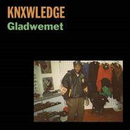 """Knxwledge, Gladwemet (7"""")"""