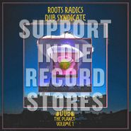 Roots Radics, Dub The Planet Vol. 1 [Record Store Day] (LP)