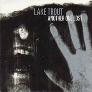 Lake Trout, Another One Lost (CD)