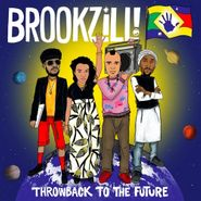 BROOKZILL!, Throwback To The Future (LP)