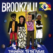 BROOKZILL!, Throwback To The Future (CD)