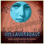 Jim Lauderdale, Blue Moon Junction (CD)