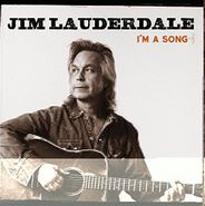 Jim Lauderdale, I'm A Song (CD)