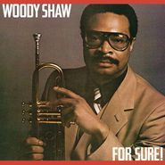 Woody Shaw, For Sure! (CD)