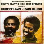 Hubert Laws, How To Beat The High Cost Of Living [OST] (CD)