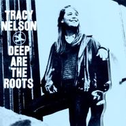 Tracy Nelson, Deep Are The Roots (CD)