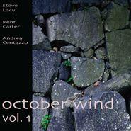 Steve Lacy, October Wind, Vol. 1 (CD)