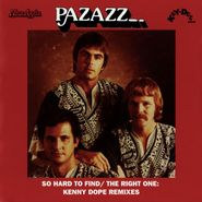 "Pazazz, So Hard To Find / The Right One (7"")"