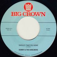 "Sunny & The Sunliners, Should I Take You Home / My Dream (7"")"