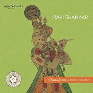 Ravi Shankar, Nine Decades Vol. 5 - Ghanashyam: A Broken Branch (CD)