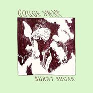 Gouge Away, Burnt Sugar (LP)