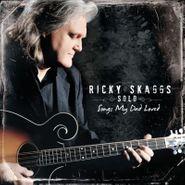 Ricky Skaggs, Songs My Dad Loved (CD)