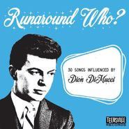 Various Artists, Runaround Who? 30 Songs Influenced By Dion DiMucci (CD)