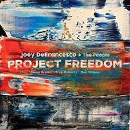 Joey DeFrancesco, Project Freedom (CD)