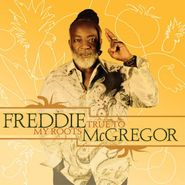 Freddie McGregor, True To My Roots (CD)