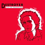 Destroyer, City Of Daughters (LP)