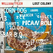 "William Tyler, Lost Colony (12"")"