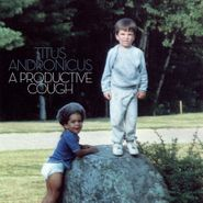 Titus Andronicus, A Productive Cough (LP)