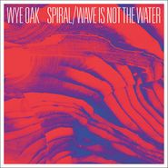 "Wye Oak, Spiral / Wave Is Not The Water (7"")"