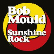 Bob Mould, Sunshine Rock (LP)