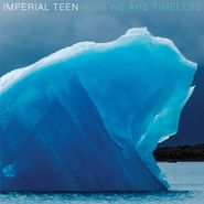 Imperial Teen, Now We Are Timeless [Blue Swirl Vinyl] (LP)