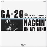 "GA-20, Naggin' On My Mind / Sit Down Baby [Blue Vinyl] (7"")"