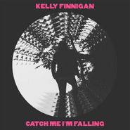 "Kelly Finnigan, Catch Me I'm Falling / Trouble [Pink Vinyl] (7"")"