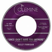 """Kelly Finnigan, Since I Don't Have You Anymore [Clear Vinyl] (7"""")"""