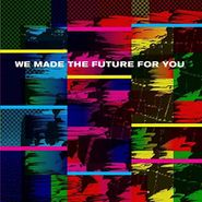 Various Artists, We Made The Future For You (LP)