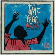 Various Artists, The Time For Peace Is Now: Gospel Music About Us (LP)