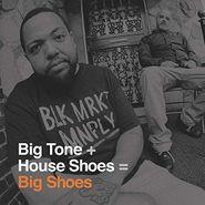Big Tone, Big Shoes (CD)