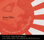Jason Miles, To Grover With Love - Live In Japan (CD)