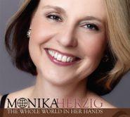 Monika Herzig, The Whole World In Her Hands (CD)