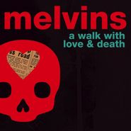 Melvins, A Walk With Love & Death (CD)