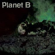 Planet B, Planet B (LP)