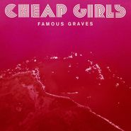 Cheap Girls, Famous Graves (CD)