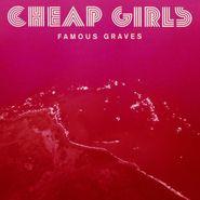 Cheap Girls, Famous Graves (LP)