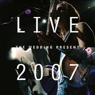 The Wedding Present, Live 2007 (CD)