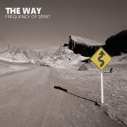 The Way, Frequency Of Spirit (CD)
