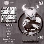 Invisibl Skratch Piklz, Shiggar Fraggar Show Vol. 3(CD)