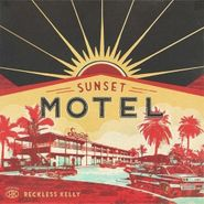 Reckless Kelly, Sunset Motel (CD)
