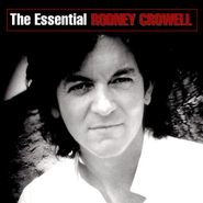 Rodney Crowell, The Essential Rodney Crowell (CD)