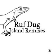 "Ruf Dug, Island Remixes (12"")"