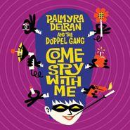 Palmyra Delran, Come Spy With Me (CD)