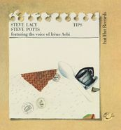 Steve Lacy, Tips (CD)