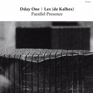 "Dday One, Parallel Presence (7"")"