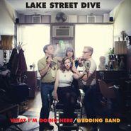 "Lake Street Dive, What I'm Doing Here (7"")"
