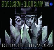 Steve Buscemi, Rub Out The Word - William Burroughs Cut-Ups (CD)